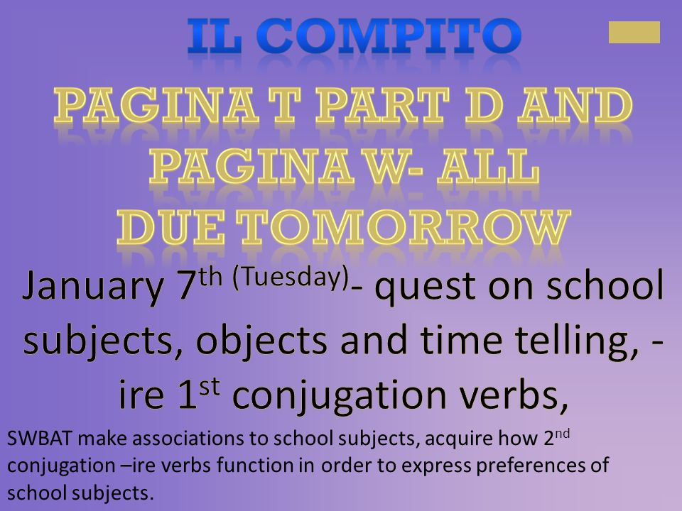 OPZIONI, OPZIONI, OPZIONI SWBAT make associations to school subjects, acquire how 2 nd conjugation – ire verbs function in order to express preferences of school subjects.