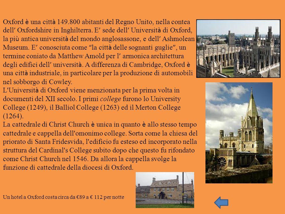 Oxford è una citt à 149.800 abitanti del Regno Unito, nella contea dell Oxfordshire in Inghilterra. E sede dell Universit à di Oxford, la pi ù antica