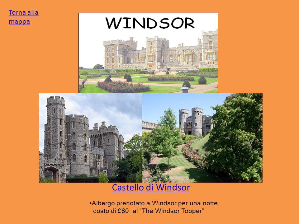 Castello di Windsor Albergo prenotato a Windsor per una notte costo di £80 al The Windsor Tooper Torna alla mappa