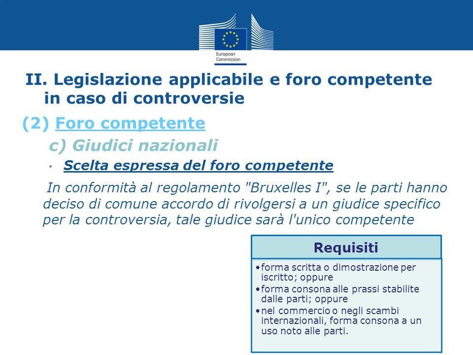 c) Giudici nazionali Scelta espressa del foro competente In conformità al regolamento