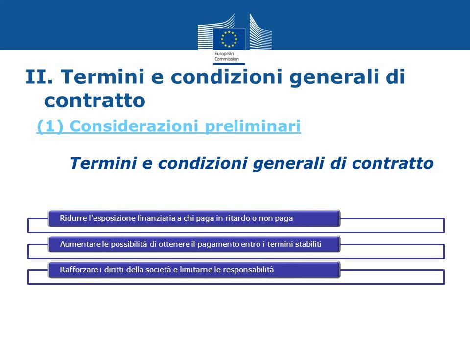 II. Termini e condizioni generali di contratto Ridurre l'esposizione finanziaria a chi paga in ritardo o non pagaAumentare le possibilità di ottenere