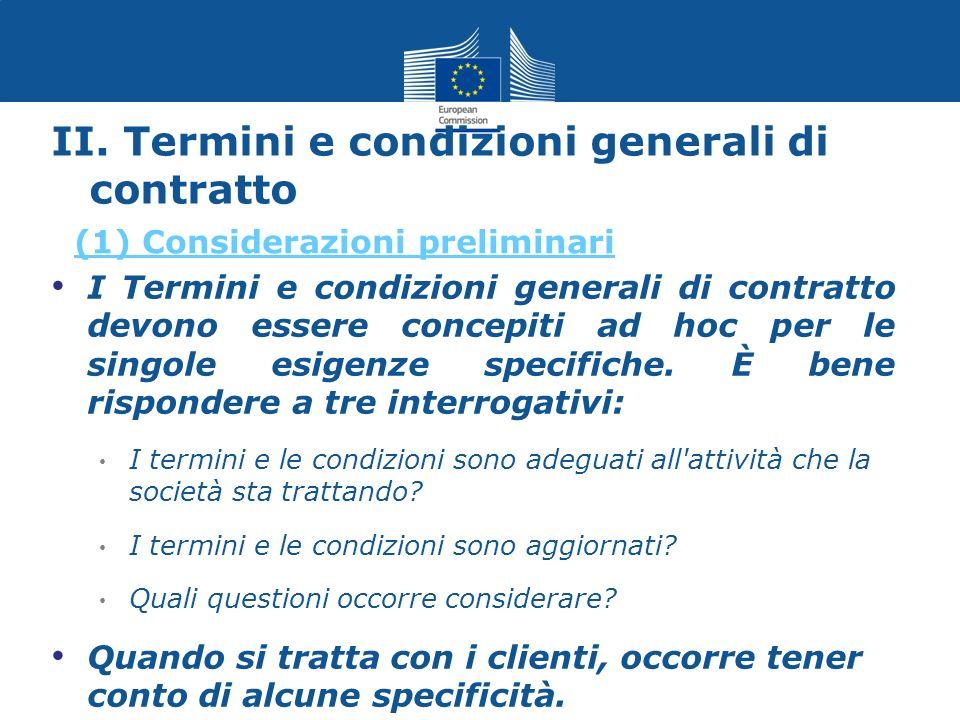 II. Termini e condizioni generali di contratto I Termini e condizioni generali di contratto devono essere concepiti ad hoc per le singole esigenze spe