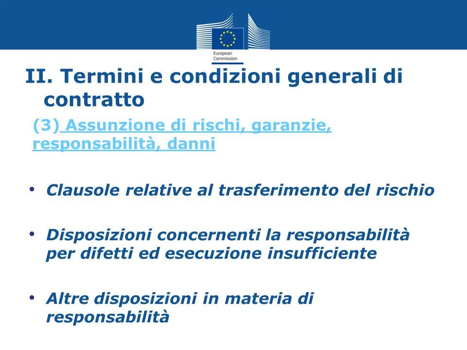 II. Termini e condizioni generali di contratto Clausole relative al trasferimento del rischio Disposizioni concernenti la responsabilità per difetti e