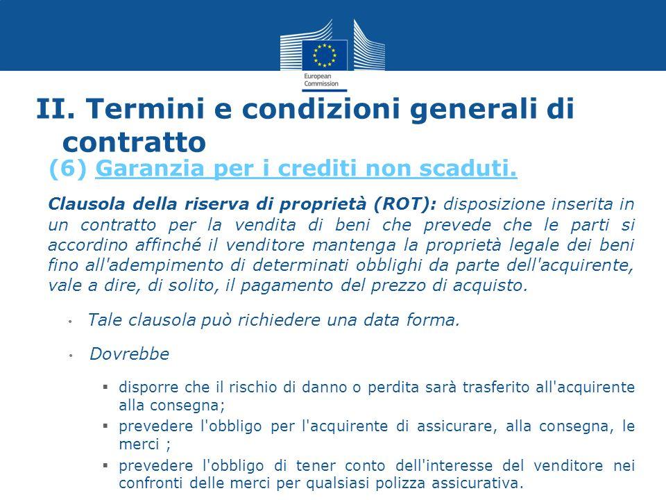 II. Termini e condizioni generali di contratto Clausola della riserva di proprietà (ROT): disposizione inserita in un contratto per la vendita di beni
