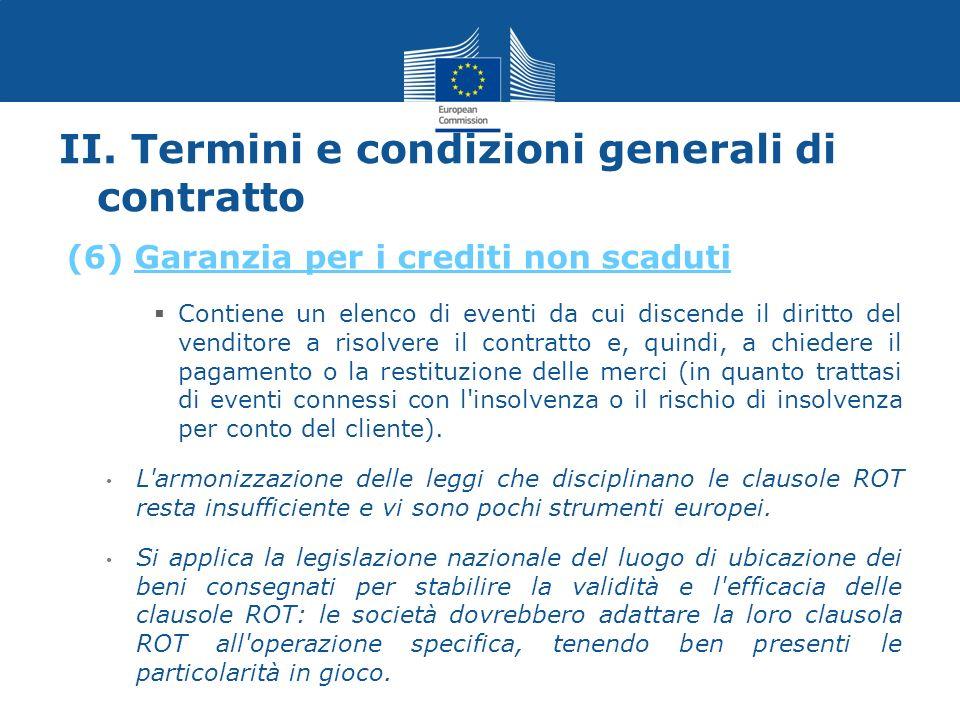 II. Termini e condizioni generali di contratto Contiene un elenco di eventi da cui discende il diritto del venditore a risolvere il contratto e, quind
