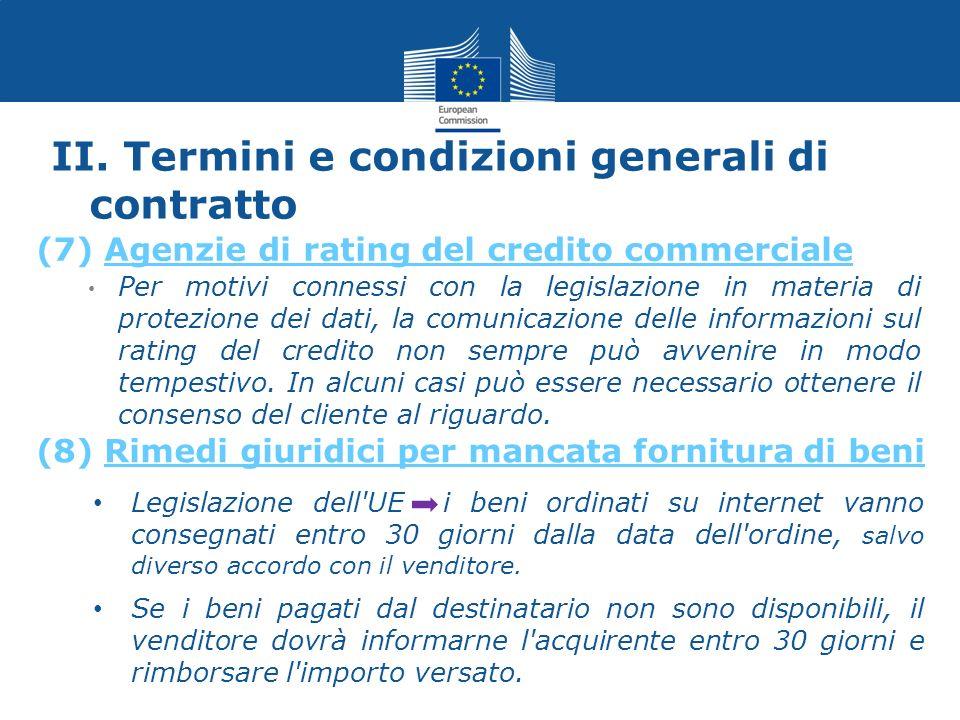 II. Termini e condizioni generali di contratto Per motivi connessi con la legislazione in materia di protezione dei dati, la comunicazione delle infor