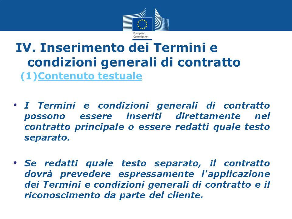 IV. Inserimento dei Termini e condizioni generali di contratto I Termini e condizioni generali di contratto possono essere inseriti direttamente nel c
