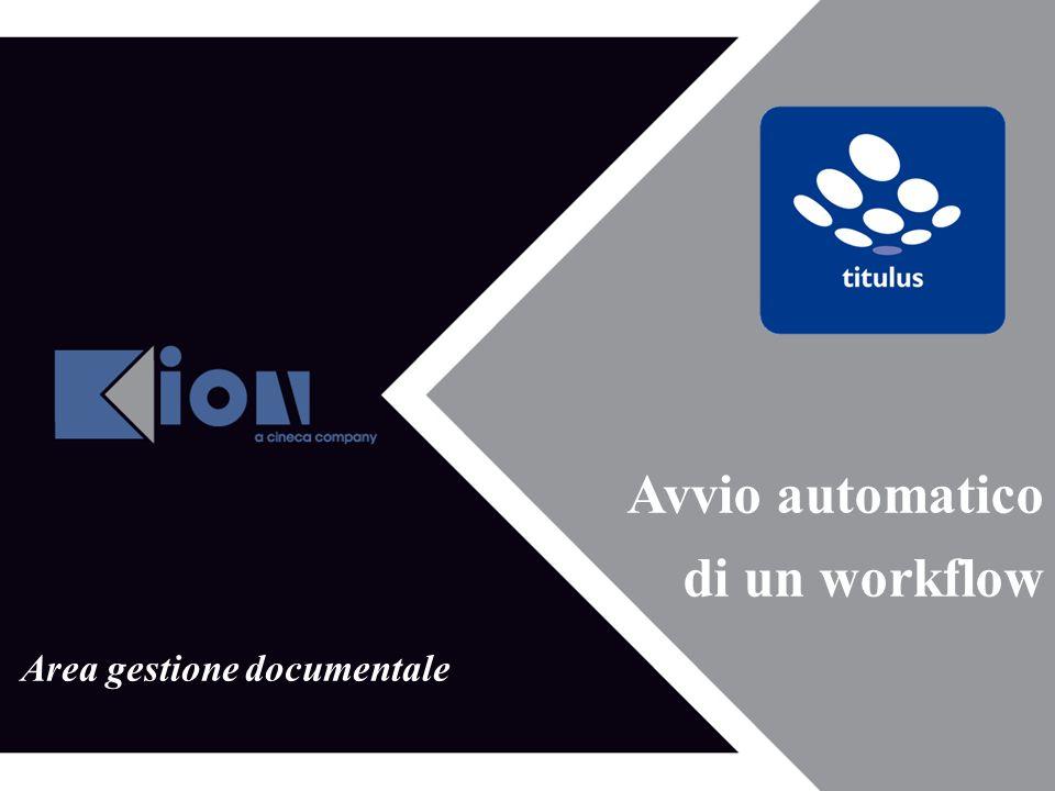 Area gestione documentale Avvio automatico di un workflow