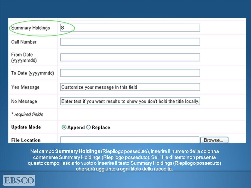 Nel campo Summary Holdings (Riepilogo posseduto), inserire il numero della colonna contenente Summary Holdings (Riepilogo posseduto).