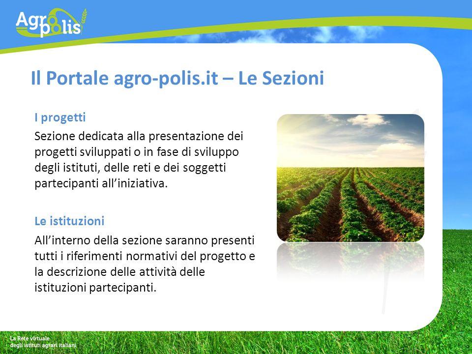 Il Portale agro-polis.it – LeCommerce eCommerce Lo scopo di quest area è quello di valorizzare i prodotti realizzati dai singoli istituti agrari.
