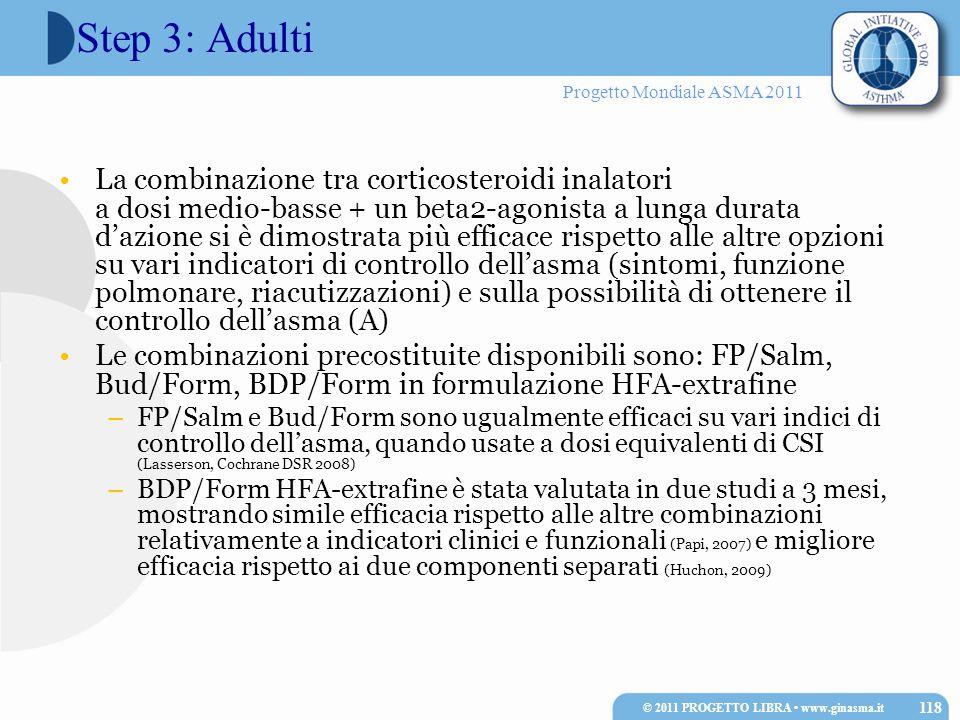 Progetto Mondiale ASMA 2011 Step 3: Adulti La combinazione tra corticosteroidi inalatori a dosi medio-basse + un beta2-agonista a lunga durata dazione