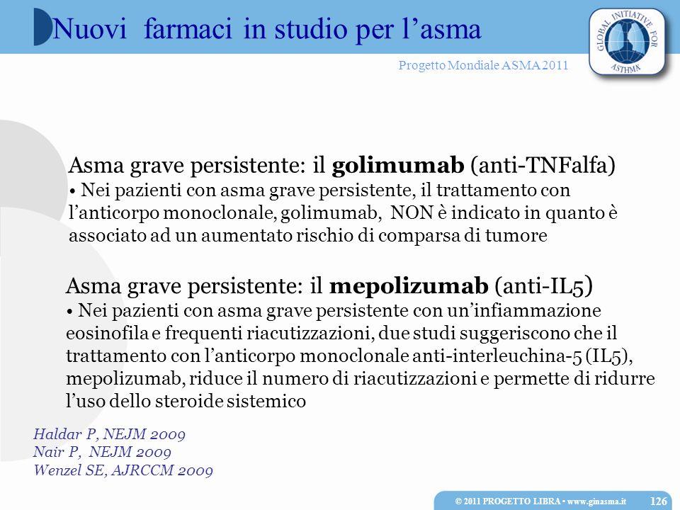 Progetto Mondiale ASMA 2011 Asma grave persistente: il golimumab (anti-TNFalfa) Nei pazienti con asma grave persistente, il trattamento con lanticorpo