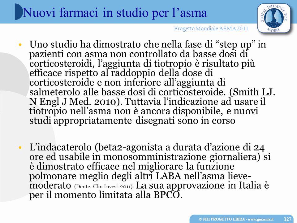 Progetto Mondiale ASMA 2011 Uno studio ha dimostrato che nella fase di step up in pazienti con asma non controllato da basse dosi di corticosteroidi,