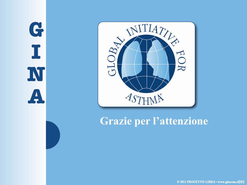 Grazie per lattenzione © 2011 PROGETTO LIBRA www.ginasma.it 201