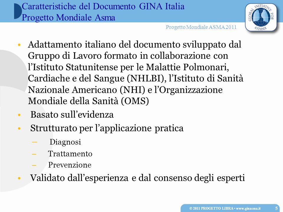 Progetto Mondiale ASMA 2011 Adattamento italiano del documento sviluppato dal Gruppo di Lavoro formato in collaborazione con lIstituto Statunitense pe
