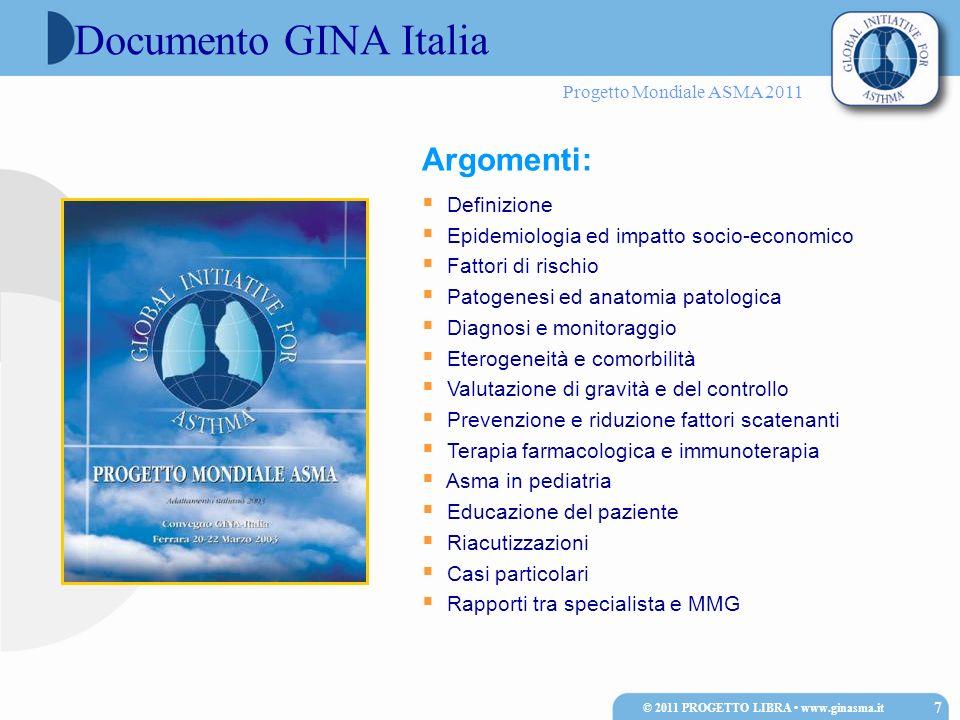 Progetto Mondiale ASMA 2011 Argomenti: Definizione Epidemiologia ed impatto socio-economico Fattori di rischio Patogenesi ed anatomia patologica Diagn
