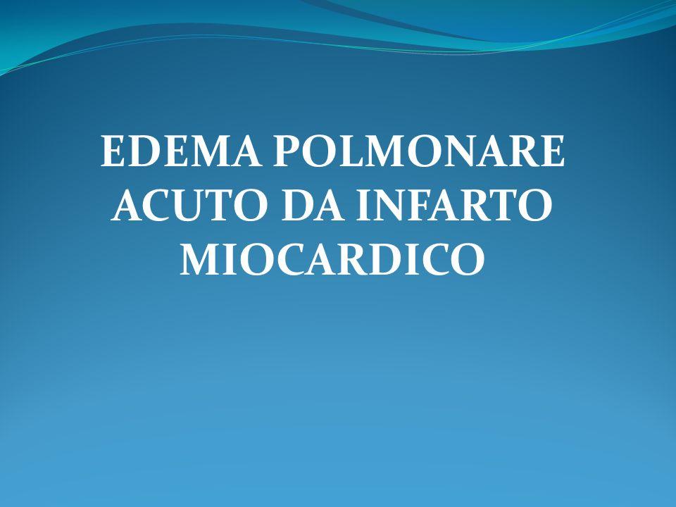 EDEMA POLMONARE ACUTO DA INFARTO MIOCARDICO
