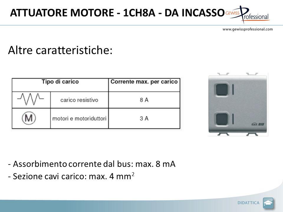 Altre caratteristiche: - Assorbimento corrente dal bus: max. 8 mA - Sezione cavi carico: max. 4 mm 2
