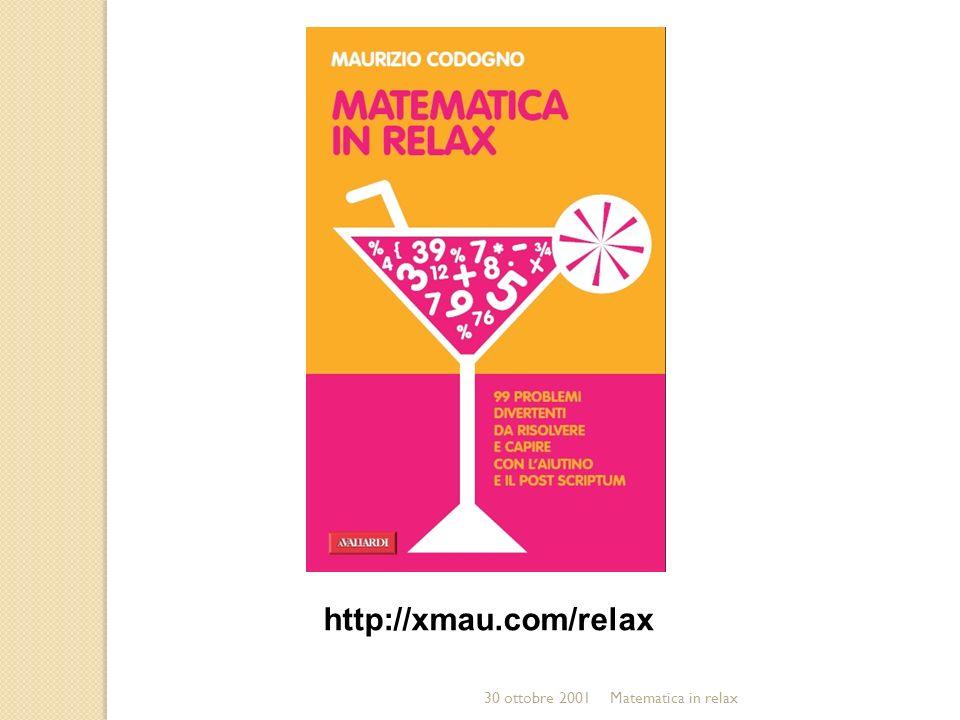 30 ottobre 2001Matematica in relax http://xmau.com/relax