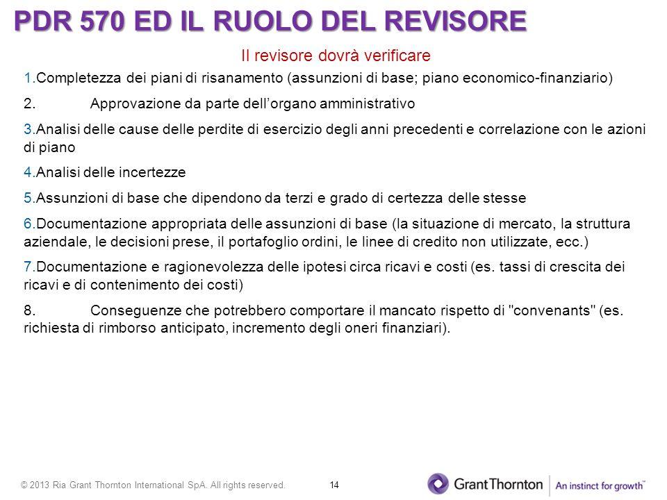 © 2013 Ria Grant Thornton International SpA. All rights reserved. 14 Il revisore dovrà verificare 1.Completezza dei piani di risanamento (assunzioni d