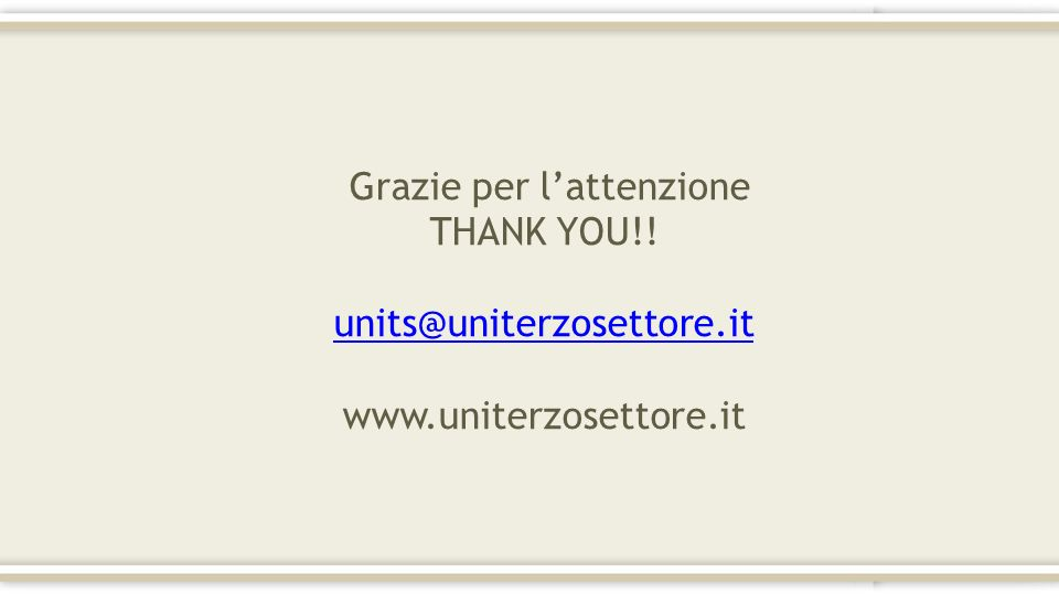 Grazie per lattenzione THANK YOU!! units@uniterzosettore.it www.uniterzosettore.it