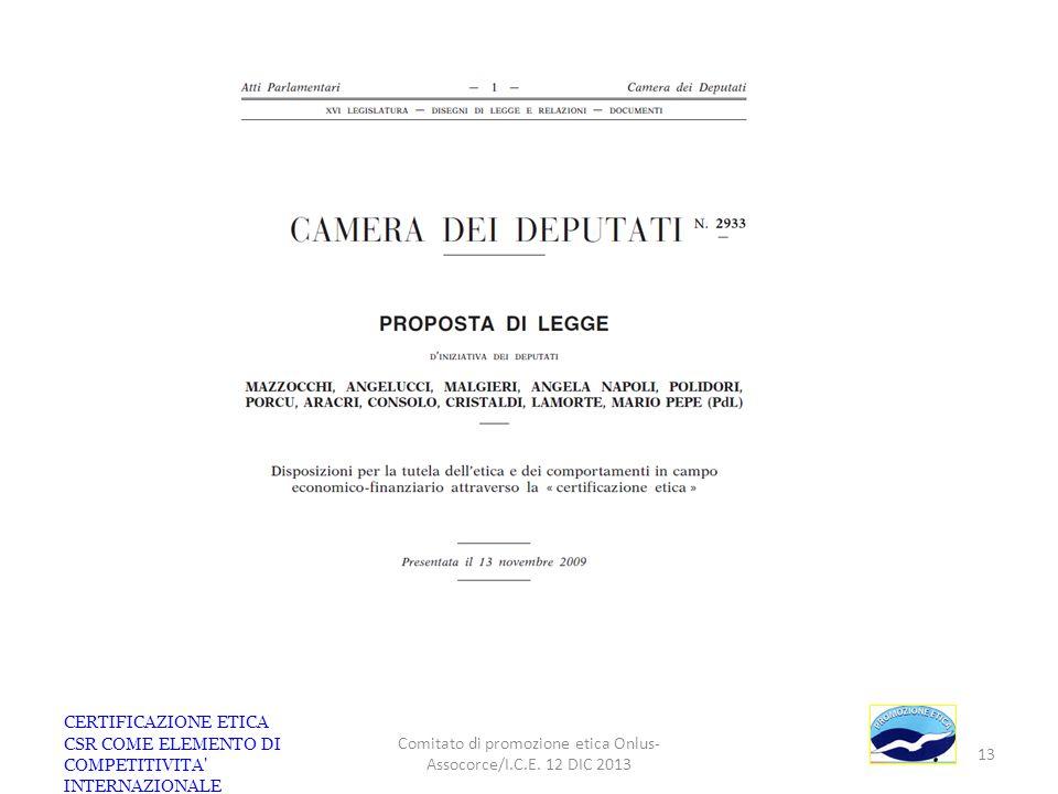 CERTIFICAZIONE ETICA CSR COME ELEMENTO DI COMPETITIVITA' INTERNAZIONALE Comitato di promozione etica Onlus- Assocorce/I.C.E. 12 DIC 2013 13