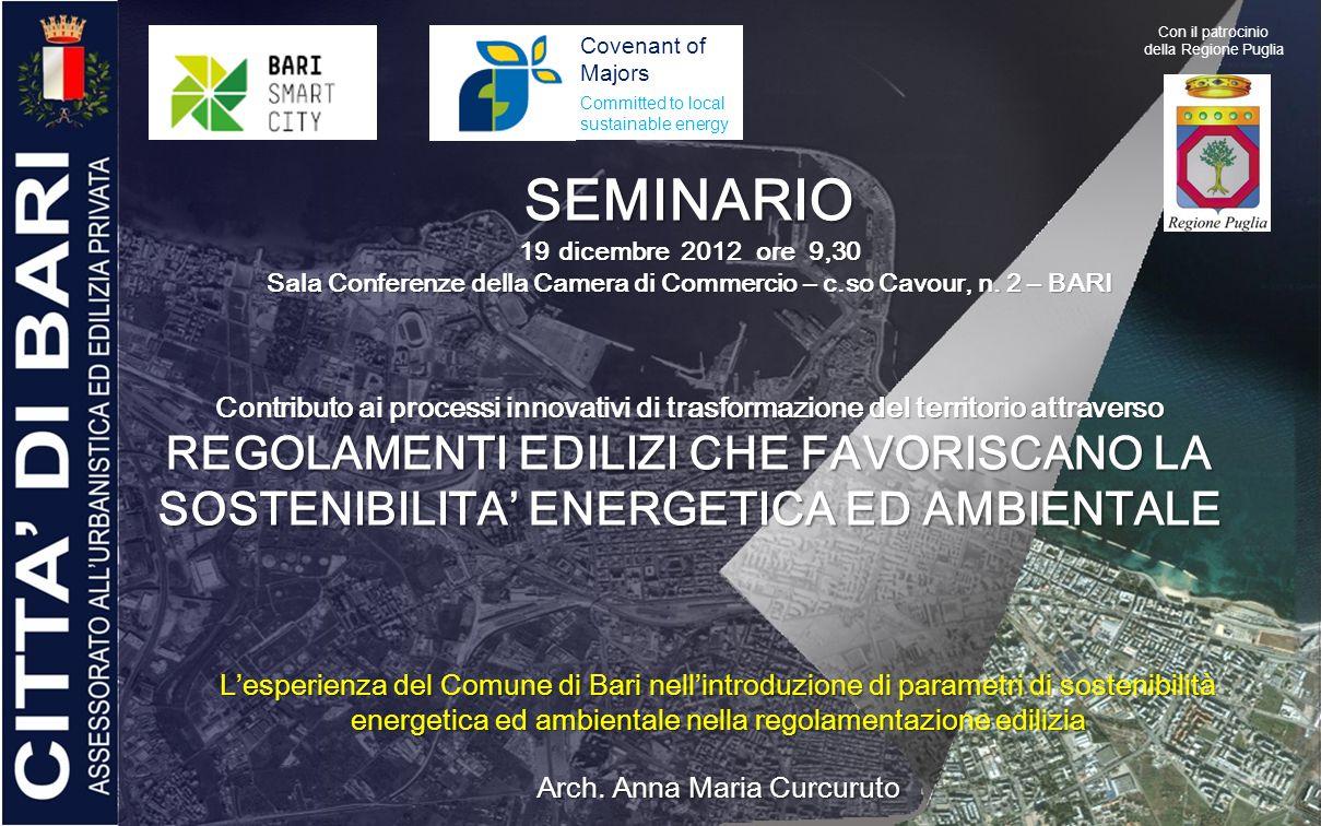 Lesperienza del Comune di Bari nellintroduzione di parametri di sostenibilità energetica ed ambientale nella regolamentazione edilizia SEMINARIO 19dic