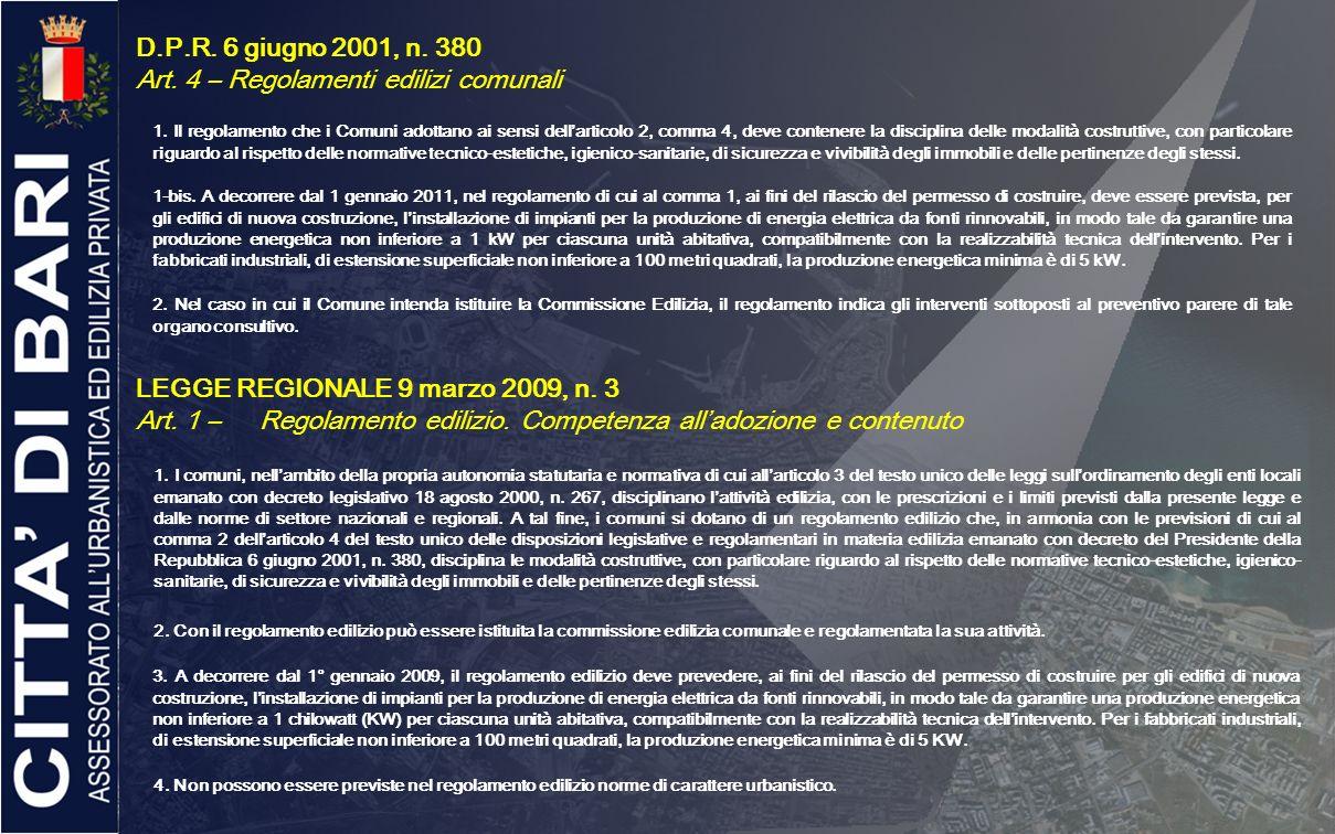 D.P.R. 6 giugno 2001, n. 380 Art. 4 – Regolamenti edilizi comunali 1. Il regolamento che i Comuni adottano ai sensi dellarticolo 2, comma 4, deve cont