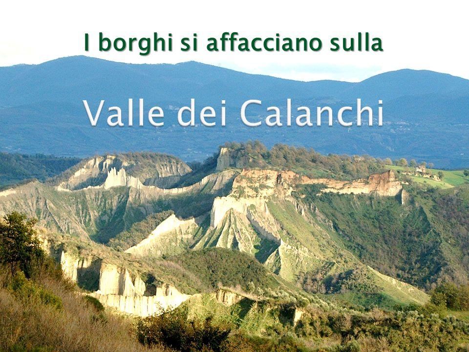 Valle dei Calanchi I borghi si affacciano sulla