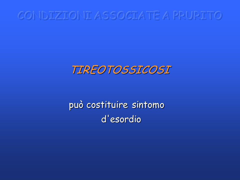 TIREOTOSSICOSI TIREOTOSSICOSI può costituire sintomo può costituire sintomo d'esordio d'esordio