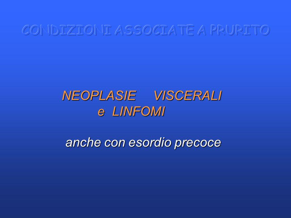 NEOPLASIE VISCERALI e LINFOMI e LINFOMI anche con esordio precoce anche con esordio precoce
