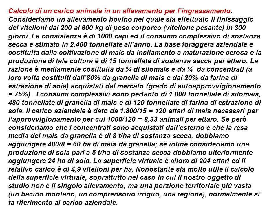 Calcolo di un carico animale in un allevamento per lingrassamento. Consideriamo un allevamento bovino nel quale sia effettuato il finissaggio dei vite