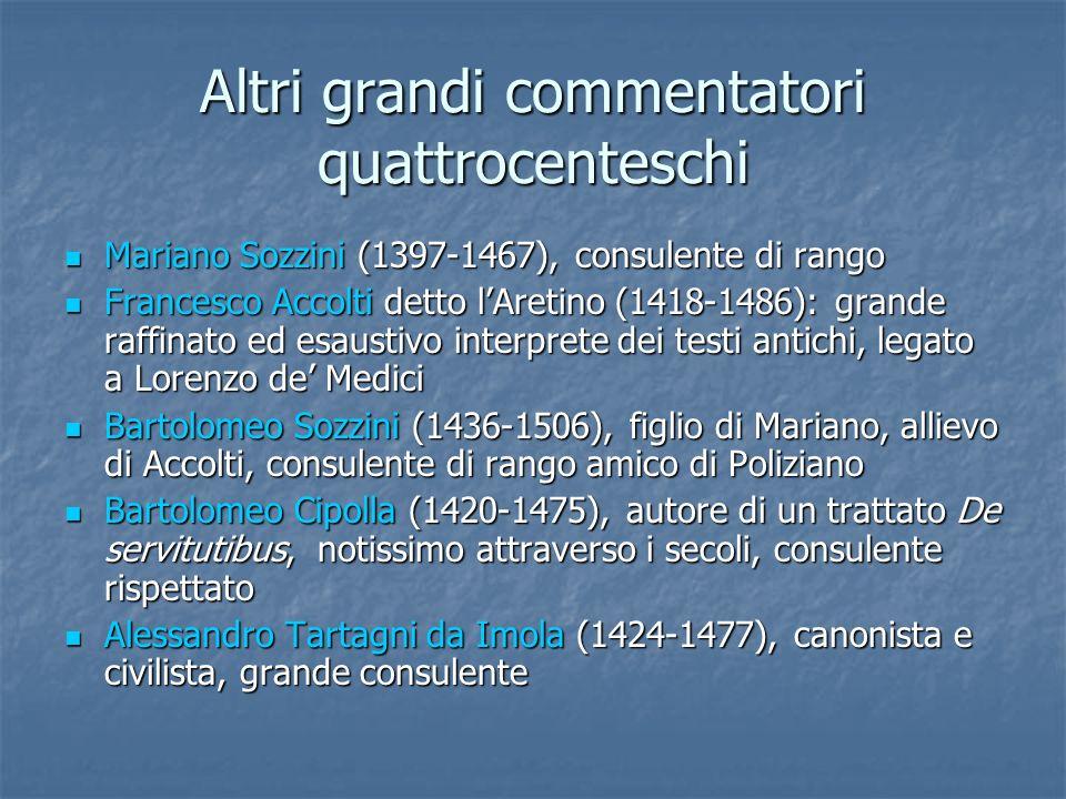 Altri grandi commentatori quattrocenteschi Mariano Sozzini (1397-1467), consulente di rango Mariano Sozzini (1397-1467), consulente di rango Francesco