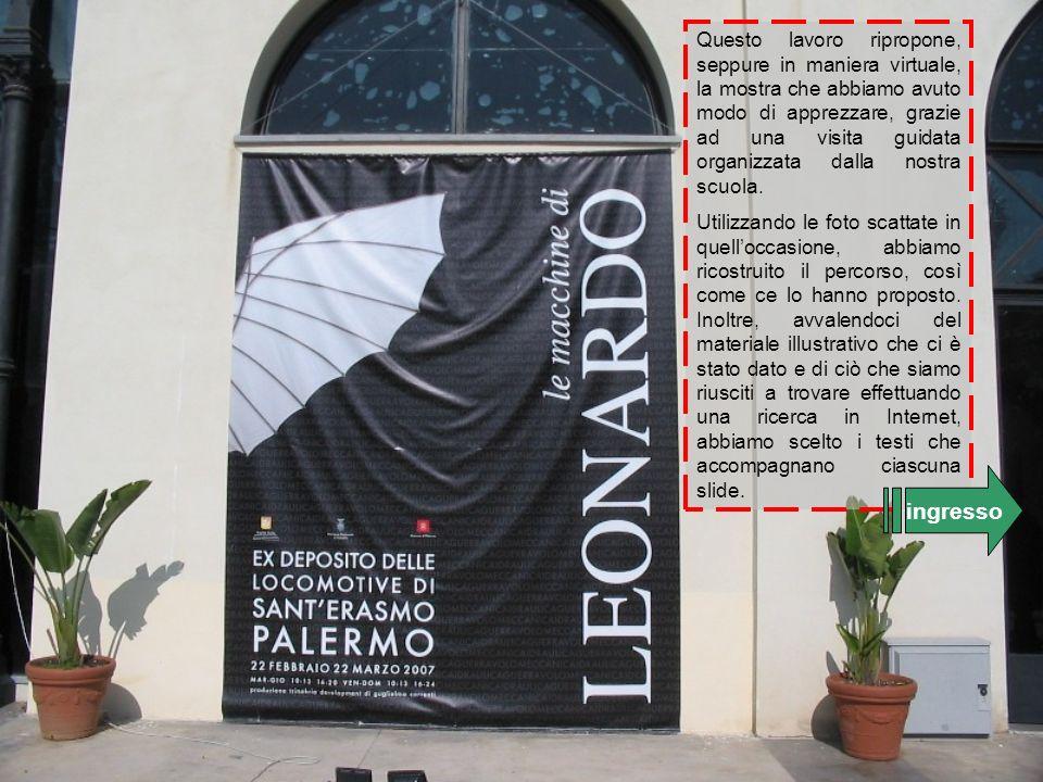 Visita alla mostra Le Macchine di Leonardo a.s. 2006/07 - Classe III G - Prof.ssa Lidia Buccellato S.M.S. G. Garibaldi Palermo