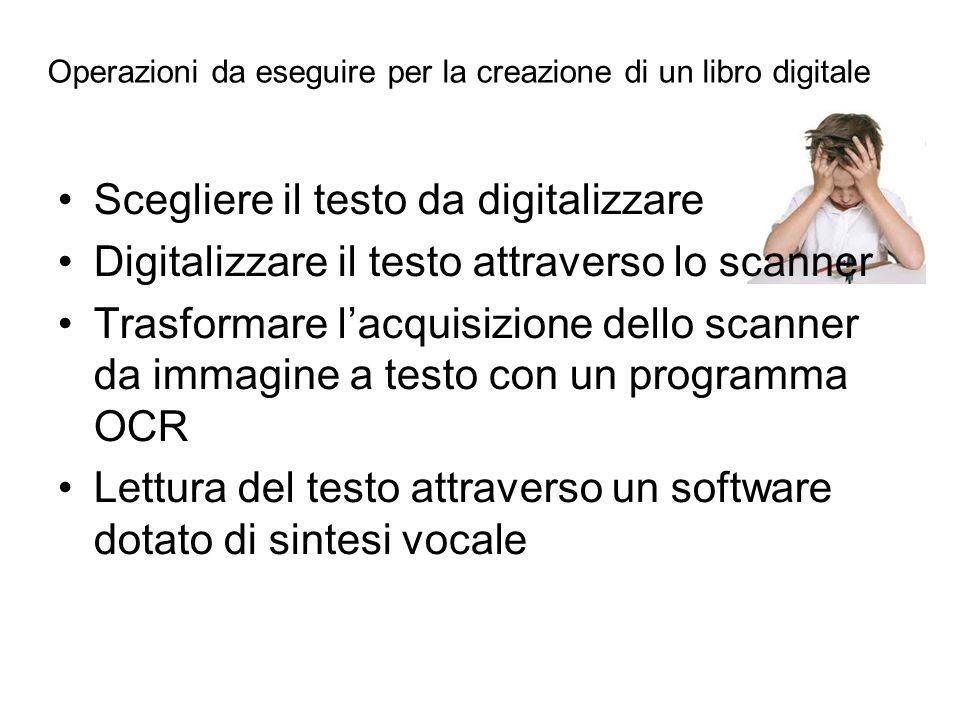 Scegliere il testo da digitalizzare Digitalizzare il testo attraverso lo scanner Trasformare lacquisizione dello scanner da immagine a testo con un pr