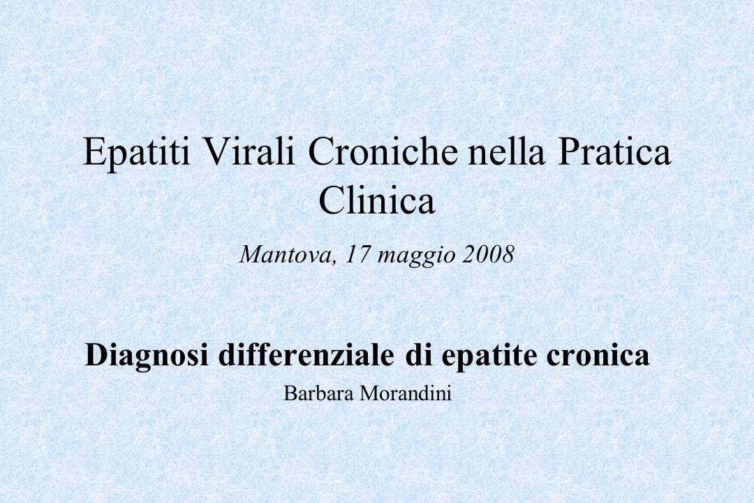 Epatite autoimmune (AH) Colpisce prevalentemente il sesso femminile (70-80%) Può presentarsi come epatite acuta (30% dei casi) Spesso sono presenti manifestazioni extraepatiche Ipergammaglobulimemia di tipo IgG Tipo 1 ANA e/o ASMA positivi (due picchi detà 10-25 e 45-70 aa) Tipo 2 anti-LKM positivi (50% in bambini, 50% in adulti) Tipo 3 anti SLA /LP positivi (rara in Italia, adulti 30-50 aa) Criteri diagnostici International Autoimmune Group for the Diagnosis of AH