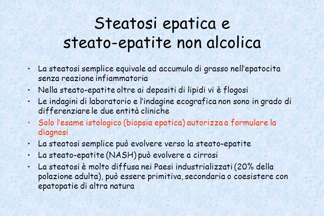 Steatosi epatica e steato-epatite non alcolica La steatosi semplice equivale ad accumulo di grasso nellepatocita senza reazione infiammatoria Nella st