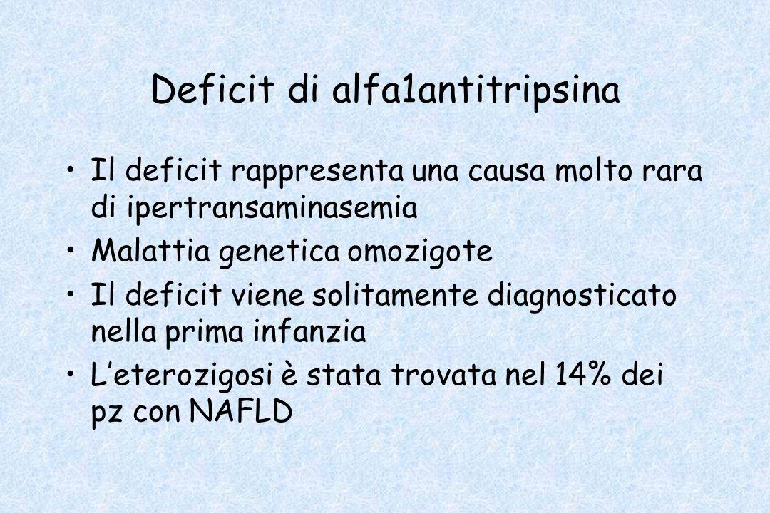 Deficit di alfa1antitripsina Il deficit rappresenta una causa molto rara di ipertransaminasemia Malattia genetica omozigote Il deficit viene solitamen