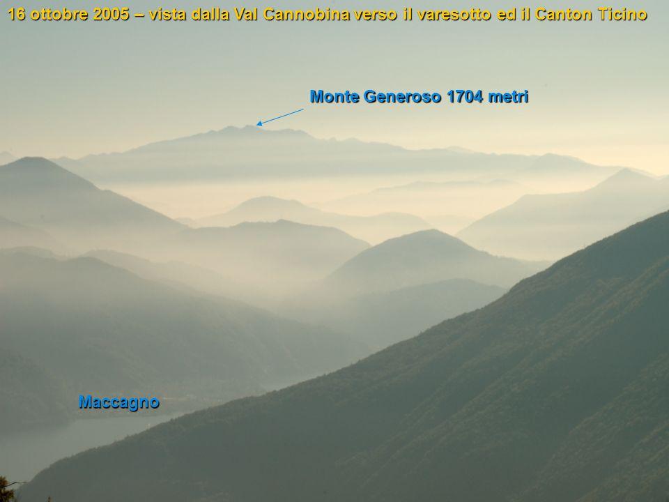 16 ottobre 2005 – vista dalla Val Cannobina verso il varesotto ed il Canton Ticino Monte Generoso 1704 metri Maccagno
