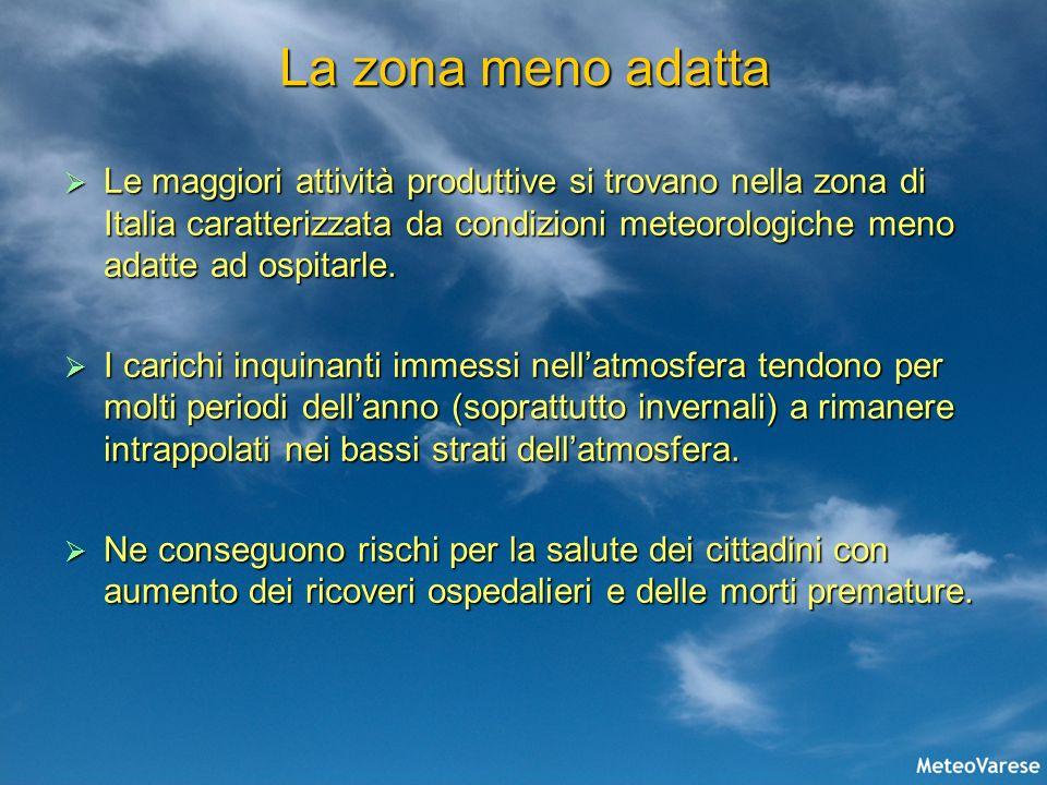 La zona meno adatta Le maggiori attività produttive si trovano nella zona di Italia caratterizzata da condizioni meteorologiche meno adatte ad ospitar
