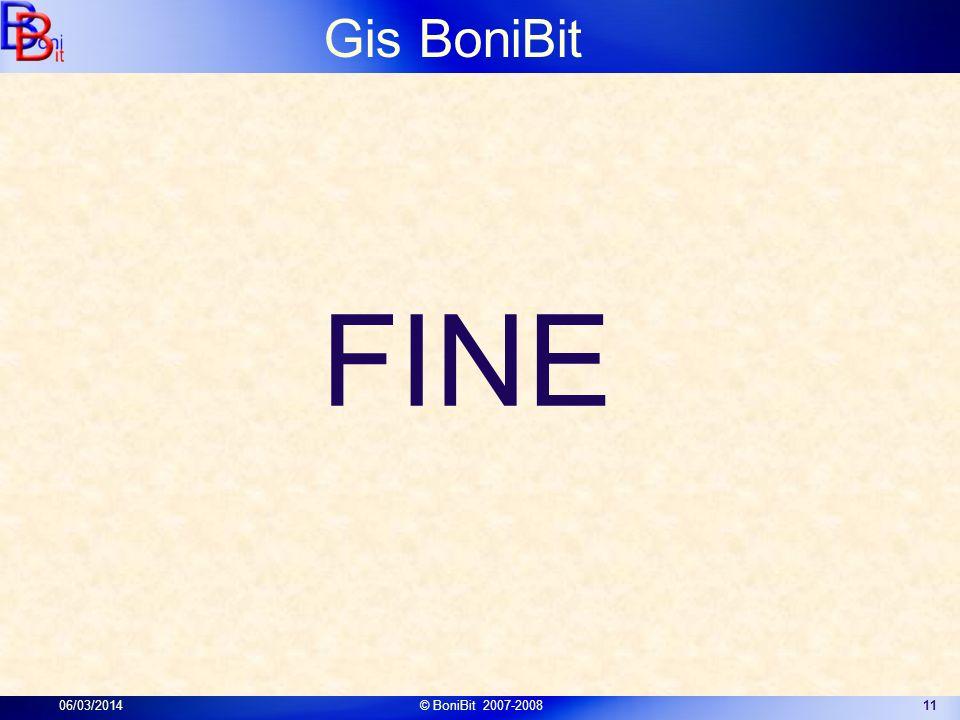 Gis BoniBit 06/03/2014© BoniBit 2007-200811 FINE