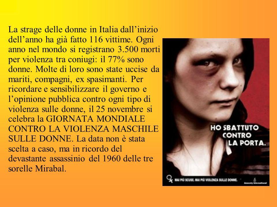 La strage delle donne in Italia dallinizio dellanno ha già fatto 116 vittime. Ogni anno nel mondo si registrano 3.500 morti per violenza tra coniugi: