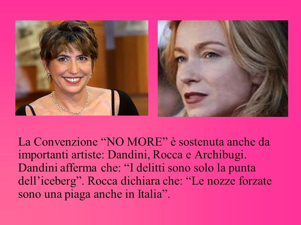 La Convenzione NO MORE è sostenuta anche da importanti artiste: Dandini, Rocca e Archibugi. Dandini afferma che: I delitti sono solo la punta delliceb