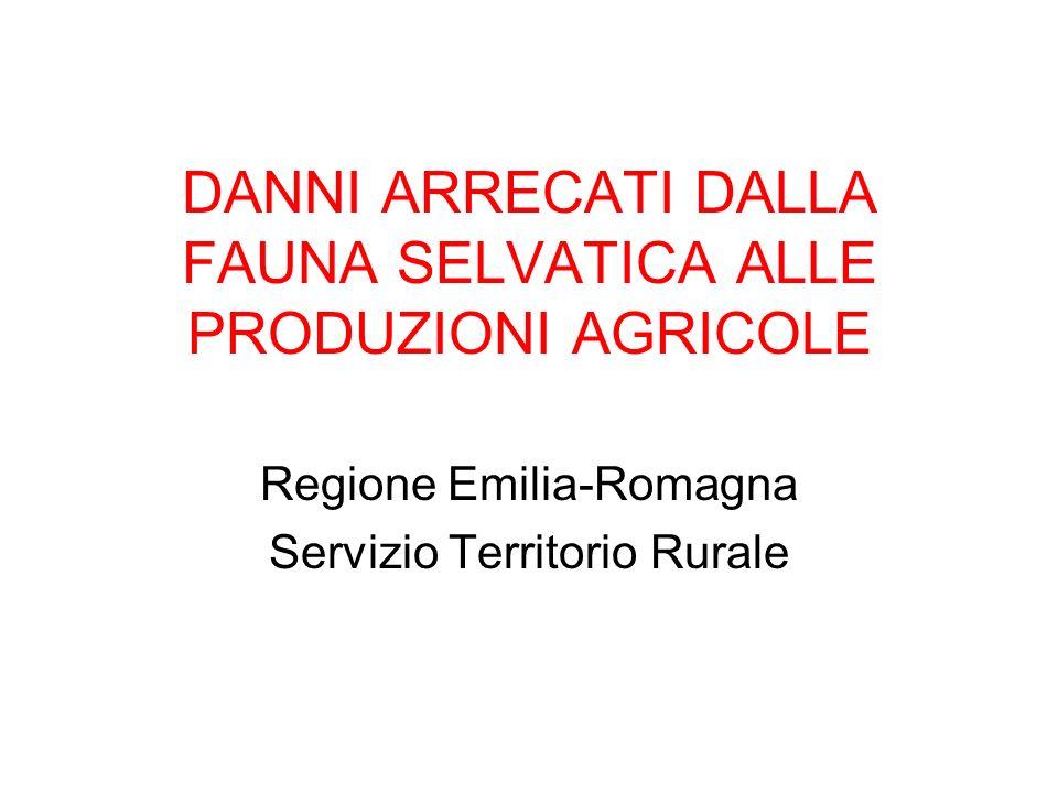 DANNI ARRECATI DALLA FAUNA SELVATICA ALLE PRODUZIONI AGRICOLE Regione Emilia-Romagna Servizio Territorio Rurale