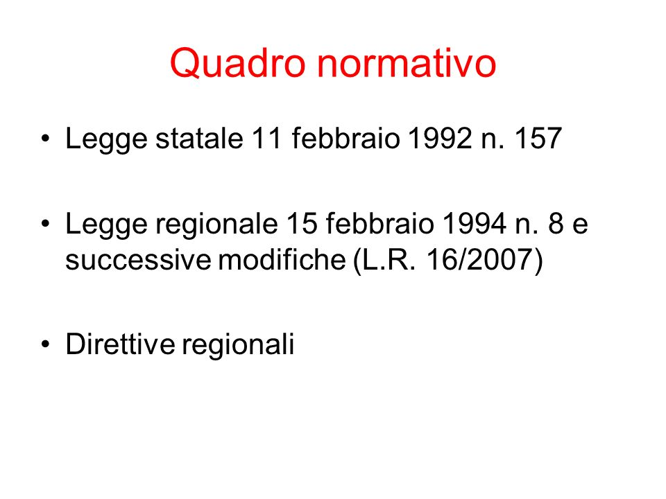 Quadro normativo Legge statale 11 febbraio 1992 n.