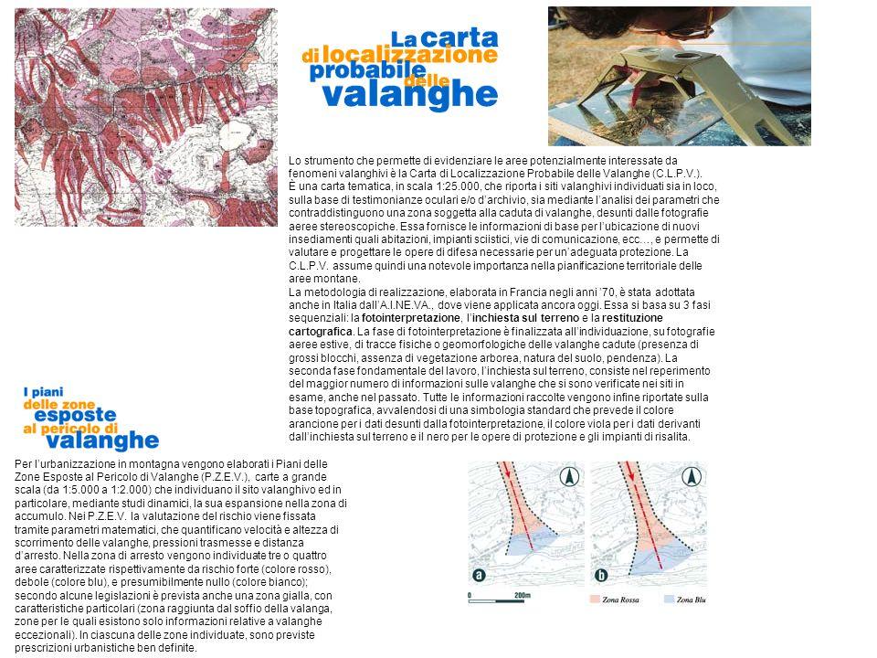 Lo strumento che permette di evidenziare le aree potenzialmente interessate da fenomeni valanghivi è la Carta di Localizzazione Probabile delle Valang