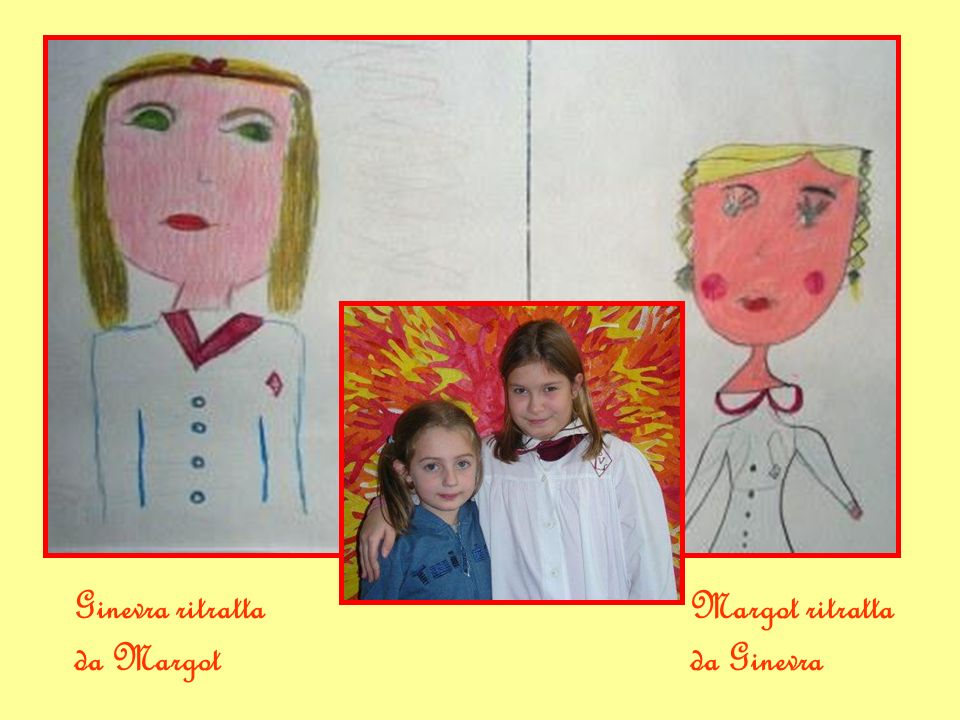 Ginevra ritratta da Margot Margot ritratta da Ginevra