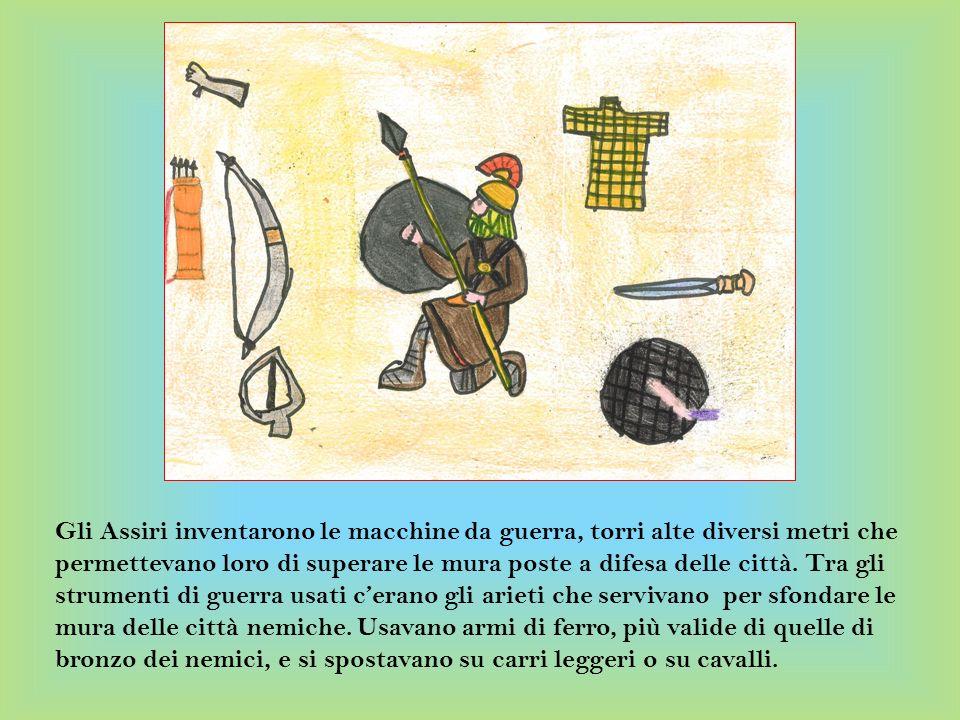 Gli Assiri inventarono le macchine da guerra, torri alte diversi metri che permettevano loro di superare le mura poste a difesa delle città. Tra gli s