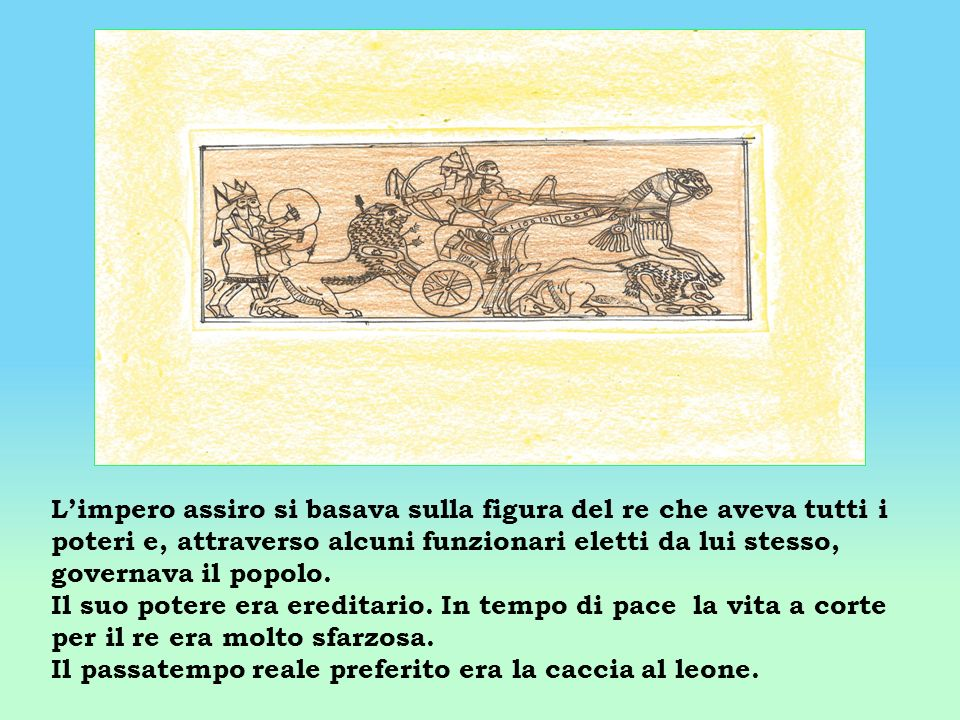 Limpero assiro si basava sulla figura del re che aveva tutti i poteri e, attraverso alcuni funzionari eletti da lui stesso, governava il popolo. Il su