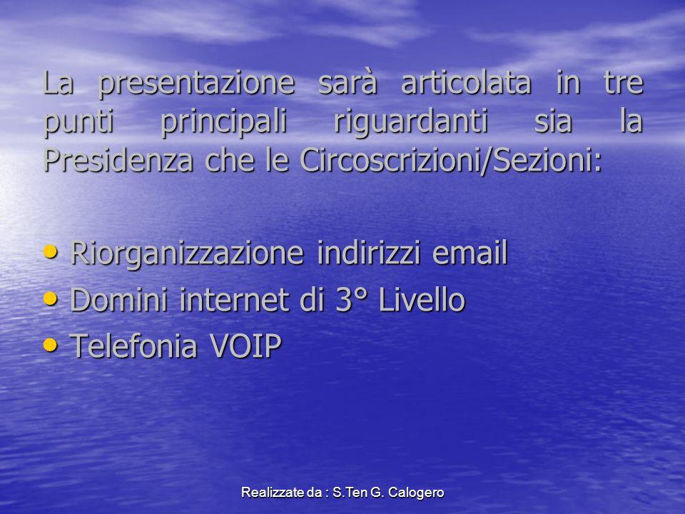 Realizzate da : S.Ten G. Calogero CODIFICA NUOVI INDIRIZZI EMAIL PER LE CIRCOSCRIZIONI E LE SEZIONI